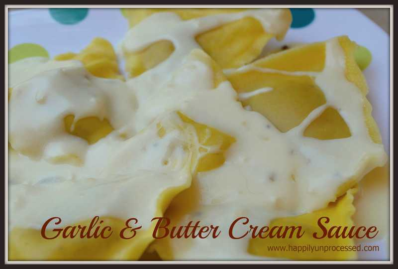 Butter & Garlic Cream Sauce - Happily Unprocessed