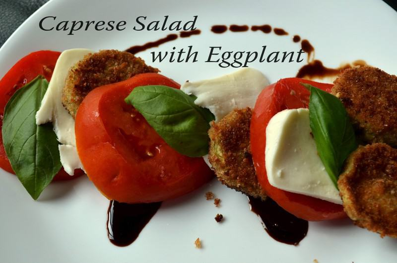 059edited 1024x678 - Caprese Salad with Fried Eggplant