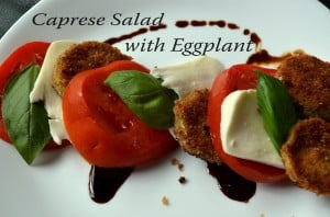 Caprese Salad with Fried Eggplant