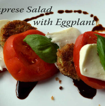 059edited 360x361 - Caprese Salad with Fried Eggplant