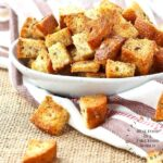 Whole Wheat Buttery Garlic Croutons