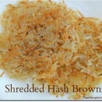 Shredded Hash Browns (guaranteed not to stick!)