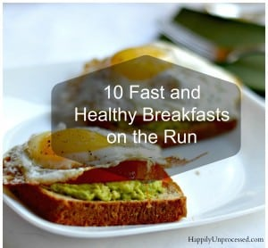 10 Fast and Healthy Breakfasts On the Run
