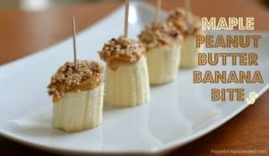 Maple Peanut Butter Banana Bites
