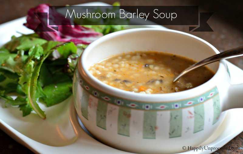 Mushroom Barley Soup - Happily Unprocessed