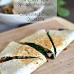 vegan spinach mushroom caramelized onion quesadilla resize 150x150 - Vegan Spinach, Mushroom & Caramelized Onion Quesadillas