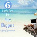 6 Useful Tips for New Bloggers