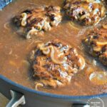 Salisbury Steak in Mushroom Gravy from Scratch (with NO gravy mix)