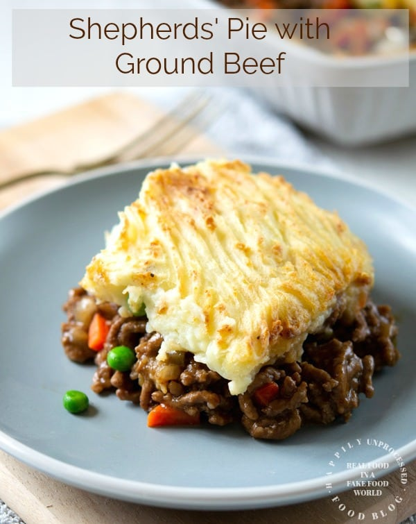 Traditional Shepherd S Pie With Ground Beef Happily Unprocessed