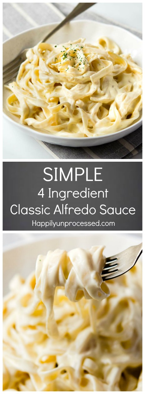 SIMPLE CLASSIC 4 INGREDIENT ALFREDO SAUCE PIN.jpg - Classic Alfredo Sauce