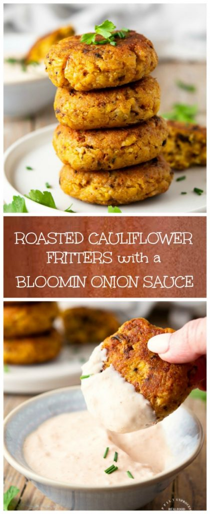 CAULIFLOWER FRITTERS WITH A BLOOMIN ONION SAUCE - vegetarian appetizer that is sure to please anyone #fritters #cauliflower #appetizer #vegetarian #cleaneating #wholefood #happilyunprocessed
